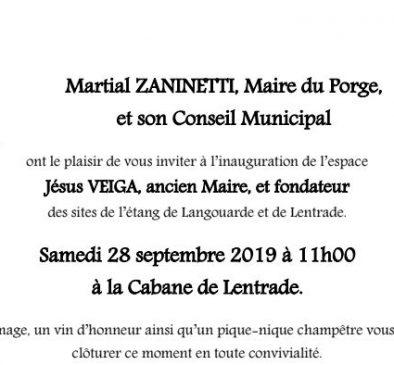 MAIRIE LE PORGE INVITATION MARTIAL ZANINETTI MAIRE ET CONSEIL MUNICIPAL INAUGURATION ESPACE JESUS VEIGA