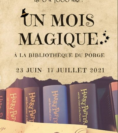 23 06 au 17 07 2021 UN MOIS MAGIQUE BIBLIOTHEQUE DU PORGE